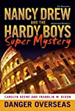 Franklin W Dixon Danger Overseas (Nancy Drew/Hardy Boys Super Mysteries)