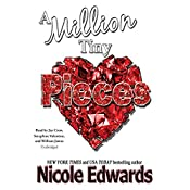 A Million Tiny Pieces | [Nicole Edwards]