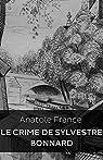 Le Crime de Sylvestre Bonnard (Edition Intégrale - Version Entièrement Illustrée) par France