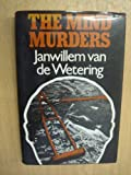 The Mind Murders (0434859273) by Janwillem Van De Wetering
