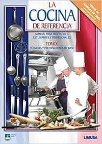 La cocina de referencia reference cuisine tecnicas y for Manual de tecnicas de cocina