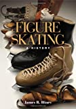 img - for Figure Skating: A HISTORY book / textbook / text book