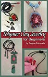 Polymer Clay Jewelry for Beginners