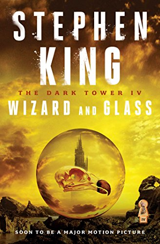 The Dark Tower IV: Wizard and Glass by Stephen King