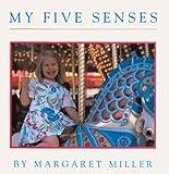 My Five Senses (Turtleback School & Library Binding Edition) (0613084004) by Miller, Margaret