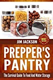 Preppers Pantry: The Survival Guide To Food And Water Storage
