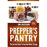 Prepper's Pantry: The Survival Guide To Food And Water Storage ~ Jim Jackson