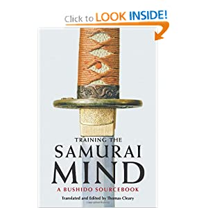 Training the Samurai Mind: A Bushido Sourcebook Thomas Cleary