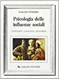 img - for Psicologia delle influenze sociali. Costringere, convincere, persuadere book / textbook / text book