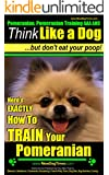 Pomeranian, Pomeranian Training AAA AKC: | Think Like a Dog, But Don't Eat Your Poop! |: Here's How To Exactly How to Train Your Pomeranian