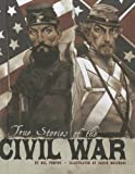 img - for True Stories of the Civil War (Stories of War) book / textbook / text book