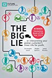 The Big Lie: ... or interpreting your global customer's inner life for profit