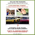 Italian for Tourists Seventh Lesson: Historic Site Tour, Spa and Entertainment: L' Italiano per i Turisti Settima Lezione: Centro Storico, Centro Benessere...di Mauro e Carla Bianchi (       UNABRIDGED) by Lee DeMilo Narrated by Lee DeMilo
