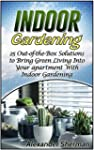 Indoor Gardening: 25 Out-of-the-Box S...