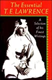 The Essential T.E. Lawrence: A Selection of his Finest Writings (0192829629) by Lawrence, T. E.