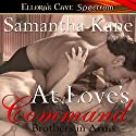 At Love's Command Audiobook by Samantha Kane Narrated by Alex Moorcock