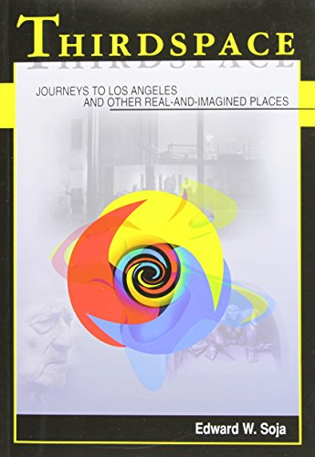 Thirdspace: Journeys to Los Angeles and Other Real-and-Imagined Places