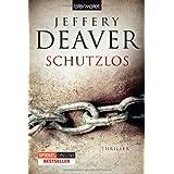 """Schutzlos: Thrillervon """"Jeffery Deaver"""""""