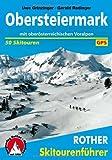 Obersteiermark: Mit oberösterreichischen Voralpen. 50 Skitouren zwischen Hochschwab und Salzkammergut. Mit GPS-Daten.