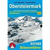 """Obersteiermark: Mit ober�sterreichischen Voralpen. 50 Skitouren zwischen Hochschwab und Salzkammergut. Mit GPS-Daten.von """"Gerald Radinger"""""""
