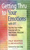 img - for Getting Thru to Your Emotions with EFT: Tap into Your Hidden Potential with the Emotional Freedom Techniques book / textbook / text book