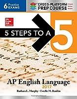 5 Steps to a 5: AP English Language 2017, Cross-Platform Prep Course Front Cover