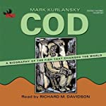 Cod: A Biography of the Fish that Changed the World | Mark Kurlansky