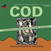 Cod: A Biography of the Fish that Changed the World | [Mark Kurlansky]