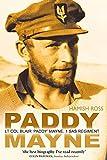 Hamish Ross Paddy Mayne: Lt Col Blair 'Paddy' Mayne, 1 SAS Regiment