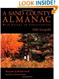 A Sand County Almanac: With Essays on Conservation