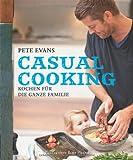Casual Cooking. Kochen für die ganze Familie