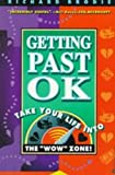 Getting Past OK: A Straightforward Guide to Having a Fantastic Life (0446671886) by Brodie, Richard