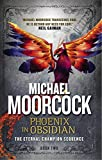 Michael Moorcock Phoenix in Obsidian: The Eternal Champion Sequence 2