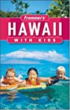 Frommer s Hawaii with Kids (Frommer s With Kids)