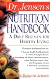 Dr. Jensen's Nutrition Handbook : A Daily Regimen for Healthy Living