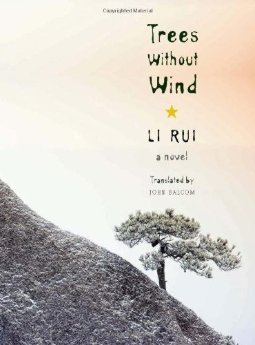 Trees Without Wind: A Novel (Weatherhead Books on Asia)