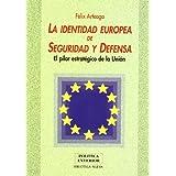 La Identidad Europea De Seguridad Y Defensa. El Pilar Estratégico De La Unión
