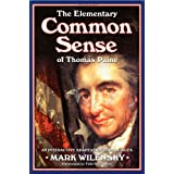 The Elementary Common Sense of Thomas Paine: An Interactive Adaptation for All Agesby Mark Wilensky