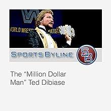 Memorable Wrestlers: Ted DiBiase Radio/TV Program by Ron Barr Narrated by Ron Barr, Ted DiBiase