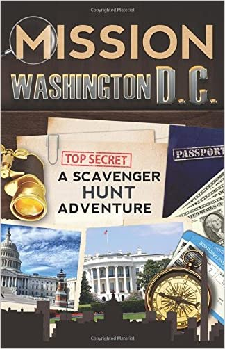 Mission Washington, D.C.: A Scavenger Hunt Adventure (For Kids) written by Catherine Aragon