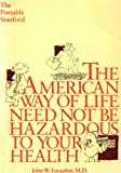 img - for The American Way of Life Need Not Be Hazardous To Your Health: The Portable Stanford book / textbook / text book