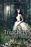 """Treachery of Beautiful Things, The"" av Ruth F Long"