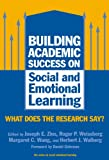 img - for Building Academic Success on Social and Emotional Learning: What Does the Research Say? (Social Emotional Learning, 5) (Social Emotional Learning (Paperback)) book / textbook / text book