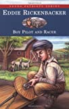 Eddie Rickenbacker: Boy Pilot and Racer (Young Patriots Series)