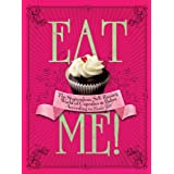 Eat Me!: The Stupendous, Self-Raising World of Cupcakes and Bakes According to Cookie Girlby Xanthe Milton