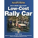 How to Build a Low-cost Rally Car: For Marathon, Endurance, Historic and Budget-car Adventure Road Rallies (Speedpro Series)by Philip Young