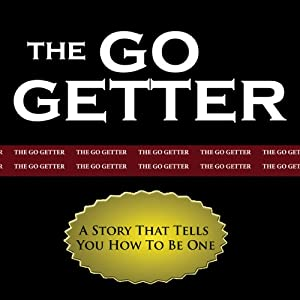The Go-Getter: A Story That Tells You How to Be One Audiobook