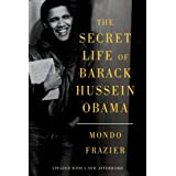 The Secret Life of Barack Hussein Obama (No Series)