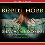 Shaman's Crossing, Book One of the Soldier Son Trilogy (       UNABRIDGED) by Robin Hobb Narrated by John Keating