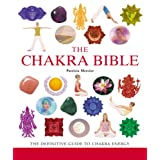 The Chakra Bible: The Definitive Guide to Chakra Energy ~ Patricia Mercier
